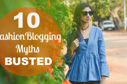fashion blogging myths busted, top indian fashion bloger, best indian fashion blog
